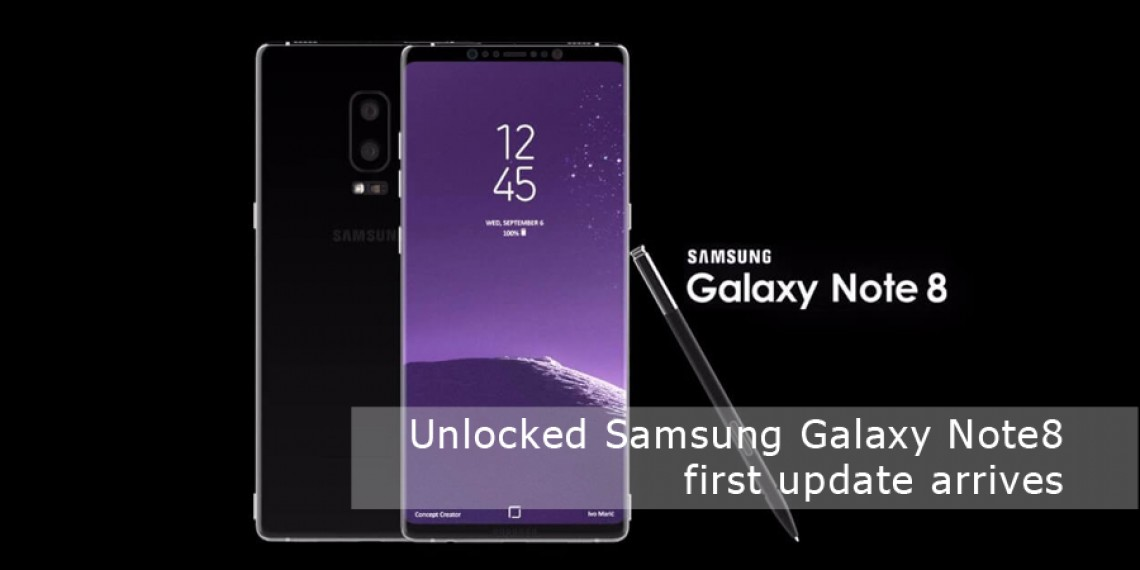 Global unlocked Samsung Galaxy Note8 are getting their first update